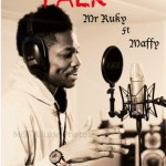 Mr.Ruky Feat Maffy – Talk (Video)