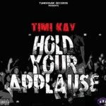 TIMI KAY – HOLD YOUR APPLAUSE: THE MIXTAPE