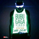VIDEO PREMIERE: Mr.2Kay – Bubugaga