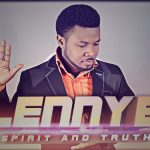 Audio: Lenny B – Spirit & Truth + He Never Fails