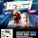 Climax Night Host's Waconzy & Mr.2kay On The 14th of December 2013