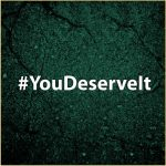 YOU DESERVE IT! – Join millions on social networks with the TREND #YouDeserveIt