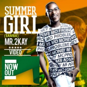 Mr.2kay - Summer Girl Video