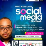 CEO of Aristocrat records Mr.Piriye Isokrari, Founder of TouchPH Perez Tigidam & Others will be speakers at Port Harcourt Social Media Seminar holding 27th July 2015 | Be There!