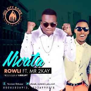 Rowli Feat. Mr.2kay - Nwata Art