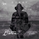 DORAY – Sugar Love (Official Video)