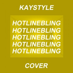 Kaystyle-Hotline-Bling-Cover