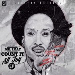 MR 2KAY RELEASES 'COUNT IT ALL JOY' COVER ART AND TRACKLIST