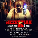Grafton Entertainment Set To Host 'Prince Hezekiah The Funny King – 2ND Impression