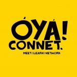 Oya Connet: Adasa Cookey, Tonye Ibiama, Spencer Morgan, Presley Fubara, Tareela Okene, Afy Douglas & others Connect & Share Innovative Ideas