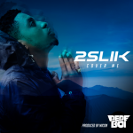 2Slik – Cover Me (Prod By Micon)