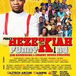 Grafton Entertainment set to host Prince Hezekiah The Funny King 2nd Expression on sunday 31st July 2016
