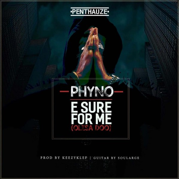 Phyno-E-Sure-For-Me