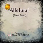 "Tha Suspect Releases ""Alleluiah!"" FREE BEAT + Hook"