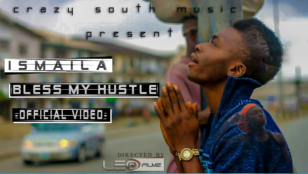 Ismaila - Bless My Hustle