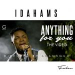 VIDEO: Idahams – Anything For You