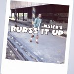 Audio: Maick'L – Burss It Up
