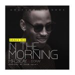 Mr 2Kay x Doray – In The Morning (Dance Remix)