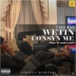 Timi Kay – Wetin Consyn Me + Money Double