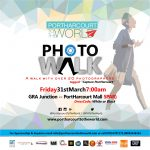 Get ready for the Photo Walk as we take #PortHarcourtToTheWorld
