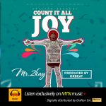 "COUNT IT ALL JOY"" BY MR. 2KAY BECOMES THE MOST DOWNLOADED RBT ON MTN NETWORK"