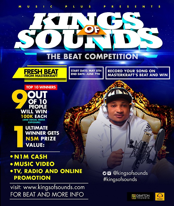 "One Lucky Artiste To Win 1 Million Naira, A World Class Music Video And Promotion Deal At The ""Music Plus King Of Sounds"" Talent Competition"