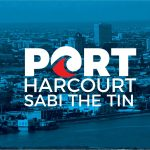 OFFICIAL BRIEFING ON WHAT PORT HARCOURT SABI THE TIN STANDS FOR.