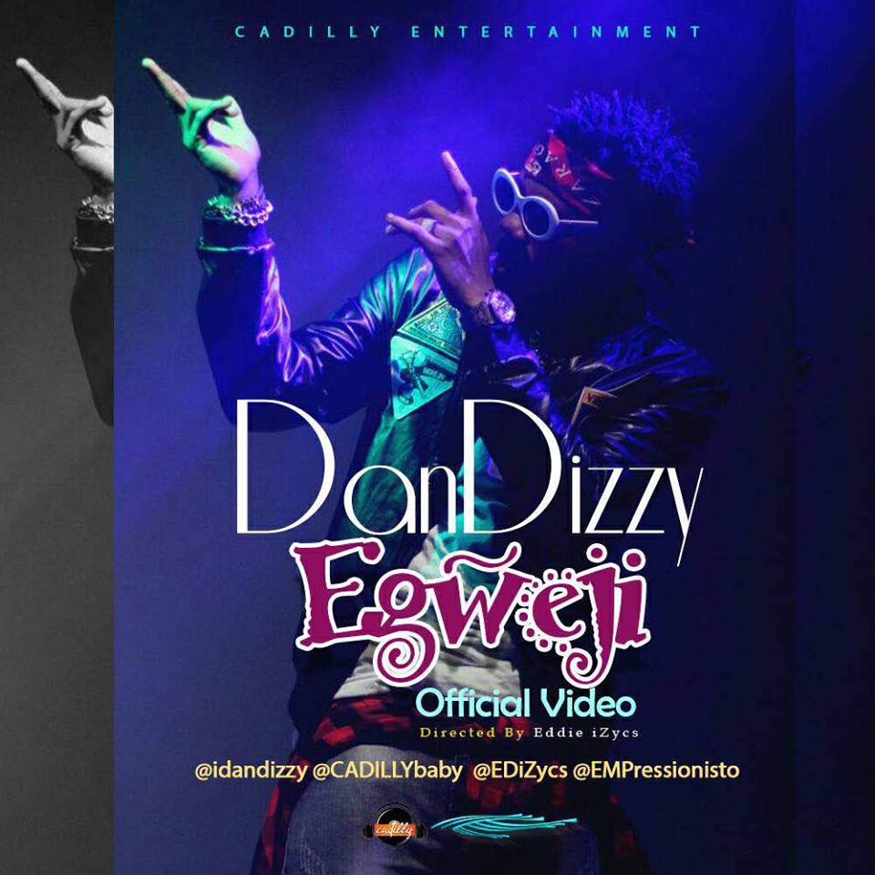 VIDEO: Dandizzy - Egweji (Dir. Ed Izycs)