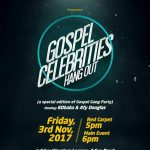 Gospel Celebrities Hangout tomorrow, Fri, 3rd November 2017. Where would you rather be?