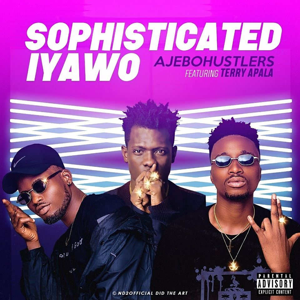 "Ajebo Hustlers Music in conjunction with Marcus White Entertainment Present Ajebo Hustlers ""Sophisticated Iyawo Remix"" featuring Terry Apala"