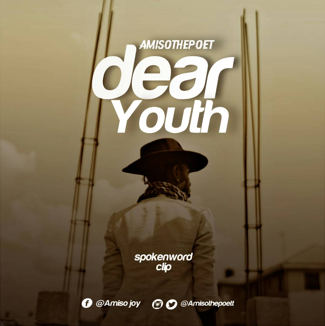 AmisoThePoet - Dear Youths (Spoken Word)