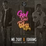 Mr. 2Kay Feat. Idahams – God Can Bless Anybody