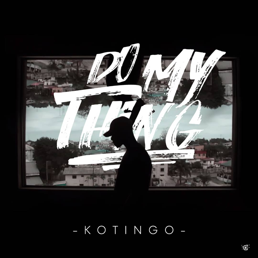 Kotingo - Do My Thing (Prod. JoeBagz)