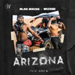 "VIDEO: Blaq Jerzee x WizKid – ""Arizona"""