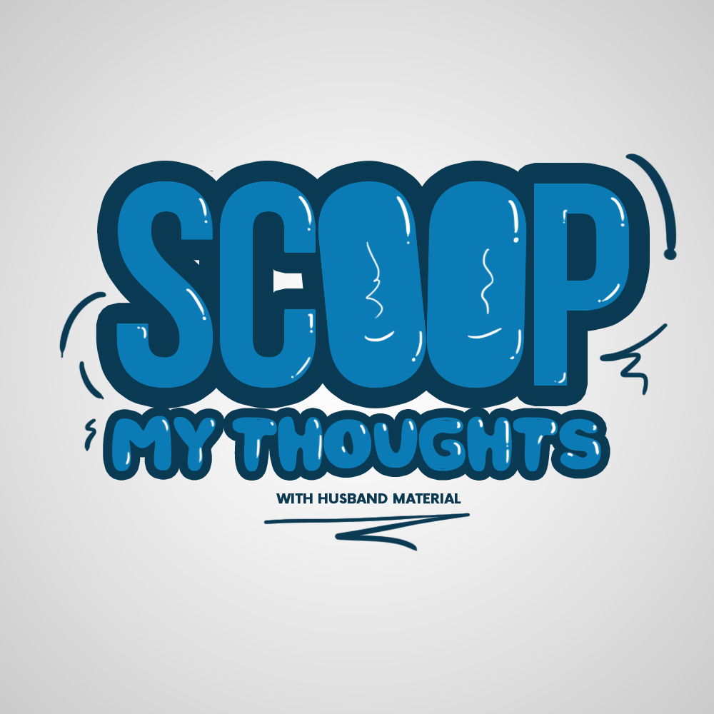 #ScoopMyThoughts