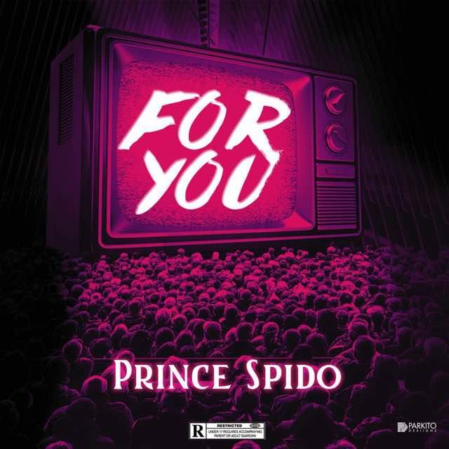 Prince Spido - For You (Prod. Drive-Rack)